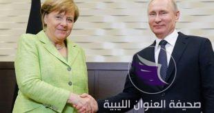 ميركل تبحث مع بوتين تطورات الوضع في ليبيا