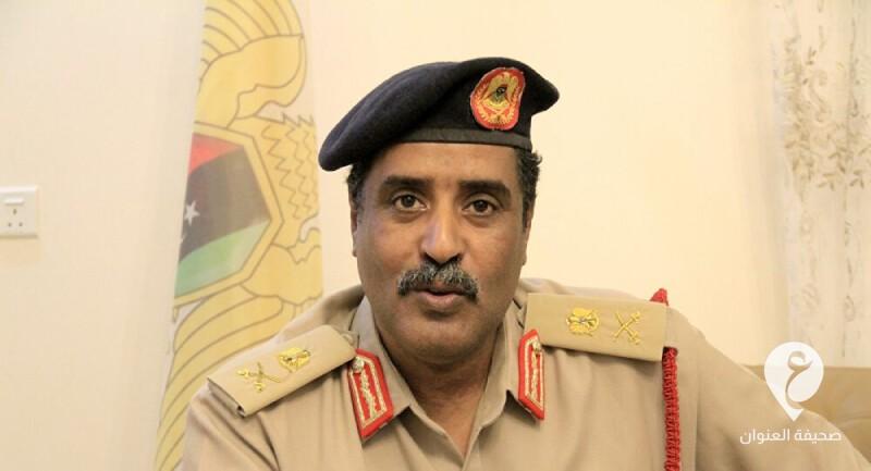 الناطق باسم القائد العام للقوات المسلحة اللواء أحمد المسماري